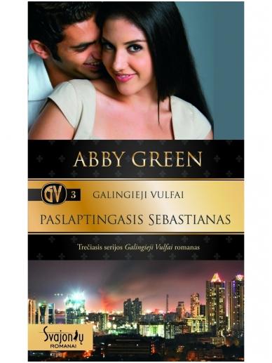 Abby Green. Galingieji Vulfai. Paslaptingasis Sebastianas (3 knyga)