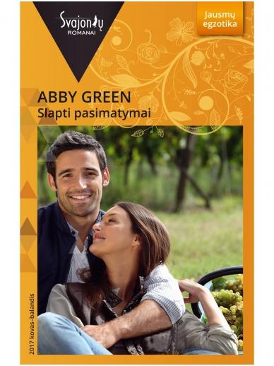 Abby Green. Slapti pasimatymai (2017 kovas–balandis)