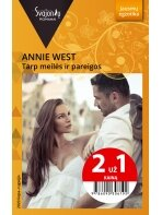 Annie West. Tarp meilės ir pareigos (2020 liepa–rugsėjis)