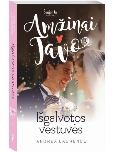 Andrea Laurence. Išgalvotos vestuvės (3 knyga)