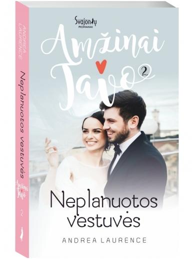 Andrea Laurence. Neplanuotos vestuvės (2 knyga)
