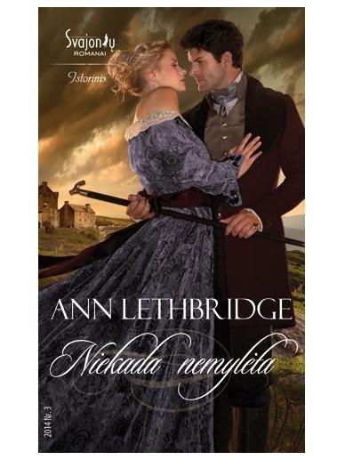 Ann Lethbridge. Niekada nemylėta (2014, Nr. 3)