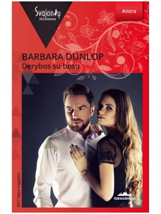 Barbara Dunlop. Derybos su bosu (2017 liepa–rugpjūtis)