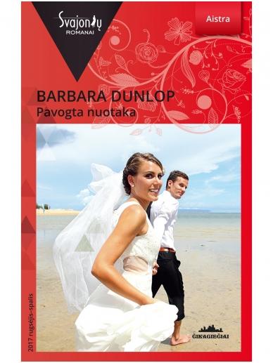 Barbara Dunlop. Pavogta nuotaka (2017 rugsėjis–spalis)