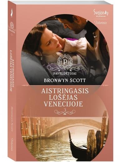 Bronwyn Scott. Aistringasis lošėjas Venecijoje (3 knyga)