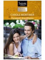 Carole Mortimer. Paragauti draudžiamo (2016 liepa–rugpjūtis)