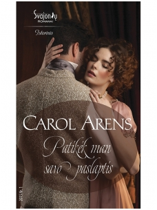 Carol Arens. Patikėk man savo paslaptis (2015, Nr. 1)
