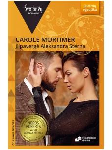 Carole Mortimer. Ji pavergė Aleksandrą Sterną (2017 kovas–balandis)