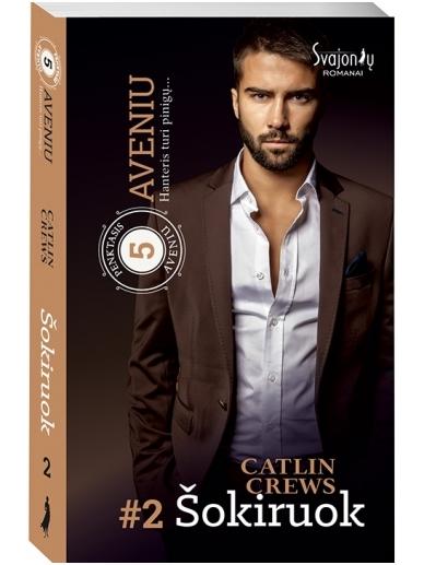 Caitlin Crews. Šokiruok (2 knyga)