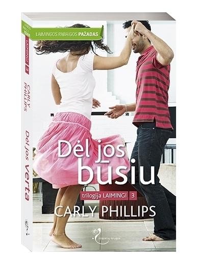 Carly Phillips. Dėl jos būsiu (3 knyga)