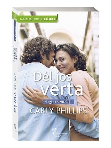 Carly Phillips. Dėl jos verta (1 knyga)
