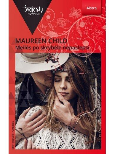 Maureen Child. Meilės po skrybėle nepaslėpsi (2021 gegužė–rugpjūtis)