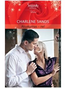 Charlene Sands. Atsakymas - ne! (2011 lapkritis-gruodis)