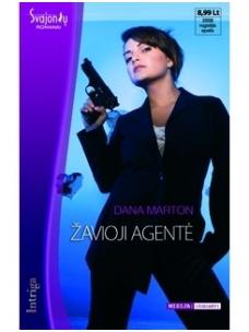 Dana Marton. Žavioji agentė