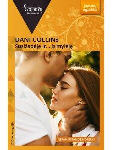 Dani Collins. Susižadėję ir... įsimylėję (2020 liepa-rugsėjis)