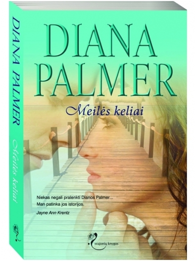 Diana Palmer. Meilės keliai