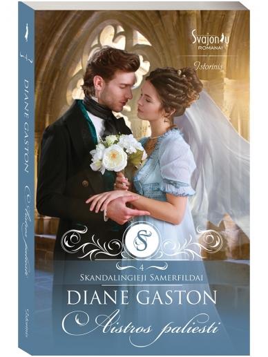 Diane Gaston. Aistros paliesti (4 knyga)