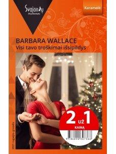 Barbara Wallace. Visi tavo troškimai išsipildys (2021 rugsėjis–gruodis)