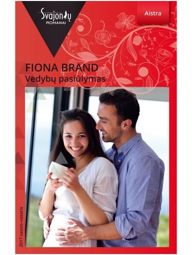 Fiona Brand. Vedybų pasiūlymas (2017 sausis–vasaris)