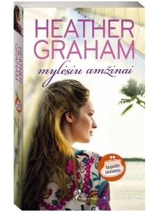 Heather Graham. Mylėsiu amžinai