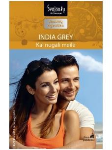 India Grey. Kai nugali meilė (2013 liepa–rugpjūtis)