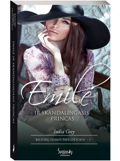 India Grey. Emilė ir skandalingasis princas (3 knyga)