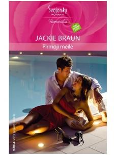 Jackie Braun. Pirmoji meilė (2012 gegužė-birželis)