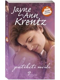 Jayne Ann Krentz. Patikėti meile