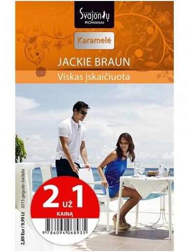 Jackie Braun. Viskas įskaičiuota (2015 gegužė–birželis)