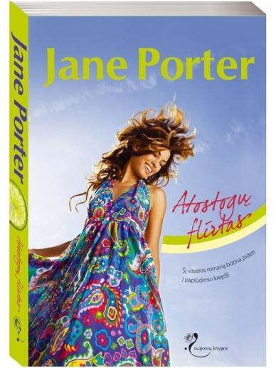 Jane Porter. Atostogų flirtas