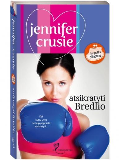 Jennifer Crusie. Atsikratyti Bredlio