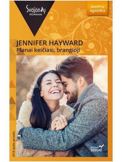 Jennifer Hayward. Planai keičiasi, brangioji (2018 spalis–gruodis)