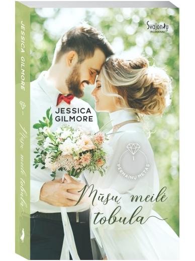 Jessica Gilmore. Mūsų meilė tobula. Pirma knyga