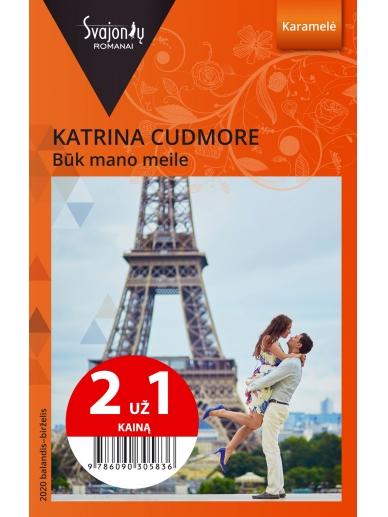 Katrina Cudmore. Būk mano meile (2020 balandis-birželis)