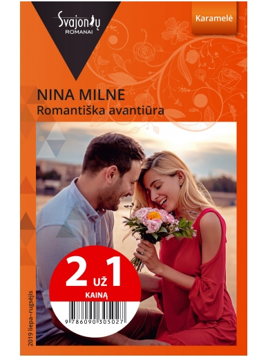 Nina Milne. Romantiška avantiūra (2019 liepa-rugsėjis)