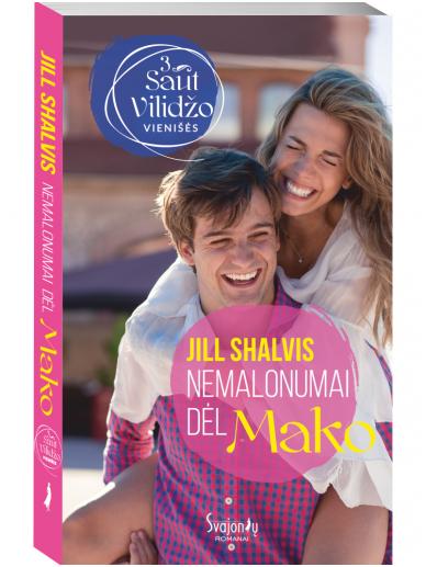 Jill Shalvis. Nemalonumai dėl Mako (3 knyga)