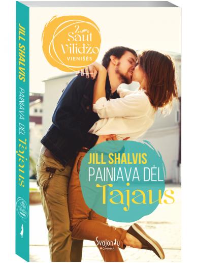 Jill Shalvis. Painiava dėl Tajaus (2 knyga)