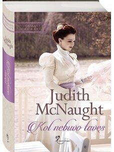 Judith McNaught. Kol nebuvo tavęs (Knyga su defektais)