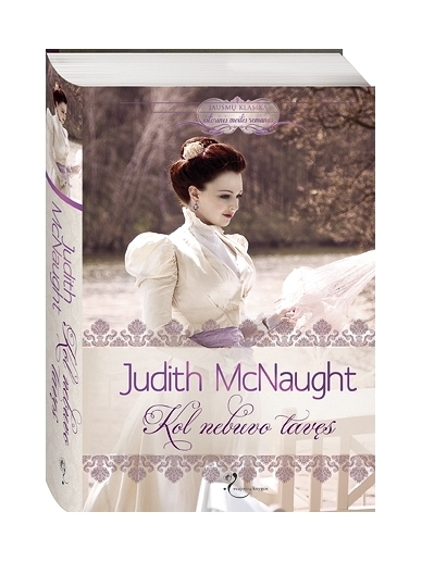 Judith McNaught. Kol nebuvo tavęs