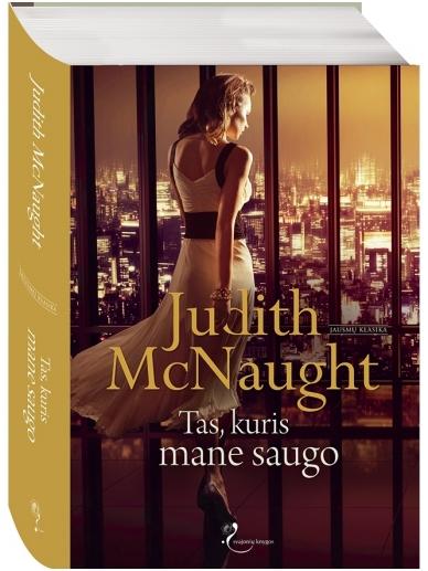 Judith McNaught. Tas, kuris mane saugo