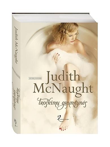 Judith McNaught. Troškimų grumtynės