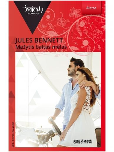 Jules Bennett. Mažytis baltas melas (2017 kovas–balandis)