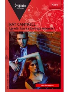 Kat Cantrell. Lorelė: kas ta žavinga moteris? (2020 balandis-birzelis)