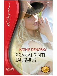 Kathie DeNosky. Prakalbinti jausmus