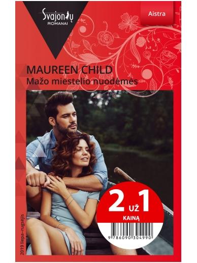 Maureen Child. Mažo miestelio nuodėmės (2019 liepa-rugsėjis)