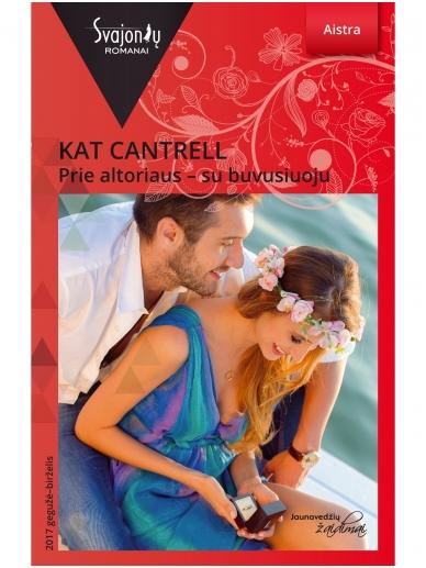 Kat Cantrell. Prie altoriaus – su buvusiuoju (2017 gegužė–birželis)