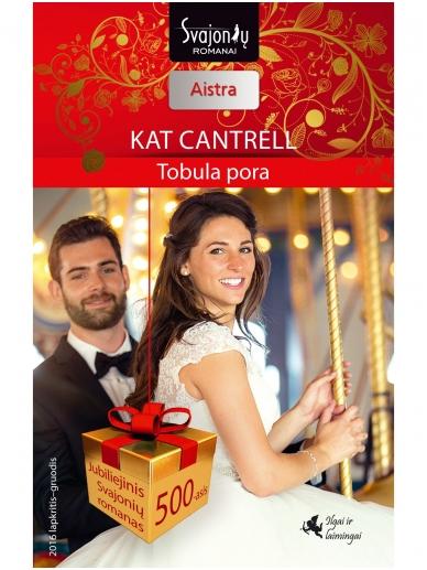 Kat Cantrell. Tobula pora (2016 lapkritis–gruodis)