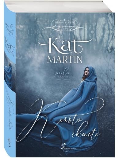 Kat Martin. Keršto įkaitė (2 knyga)