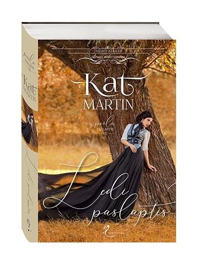 Kat Martin. Ledi paslaptis (3 knyga)