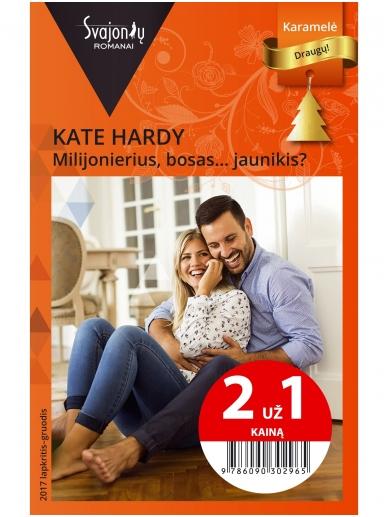 Kate Hardy. Milijonierius, bosas... jaunikis? (2017 lapkritis–gruodis)